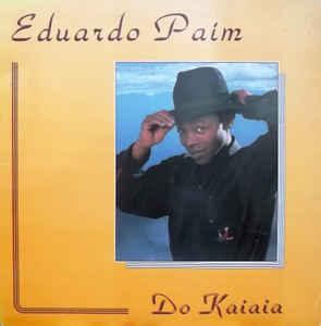 Eduardo Paim – Do Kaiaia