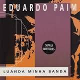 Eduardo Paim - Luanda Minha Banda