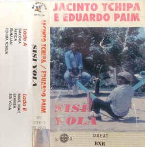 Jacinto Tchipa E Eduardo Paim – Sisi Yola