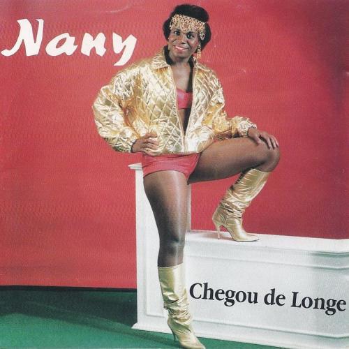 Nany - Chegou De Longe