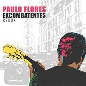 Paulo Flores - Excombatentes Redux