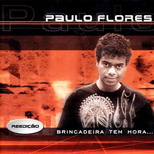 Paulo Flores - Brincadeira Tem Hora