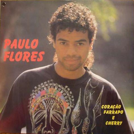 Paulo Flores - Coração Farrapo e Cherry