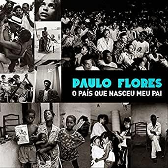Paulo Flores - O País Que Nasceu Meu Pai