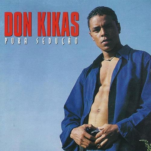 Don Kikas - Pura Seducao