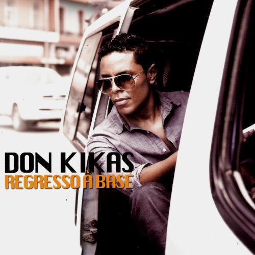 Don Kikas - Regresso À Base