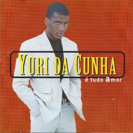 Yuri Da Cunha - E Tudo Amor